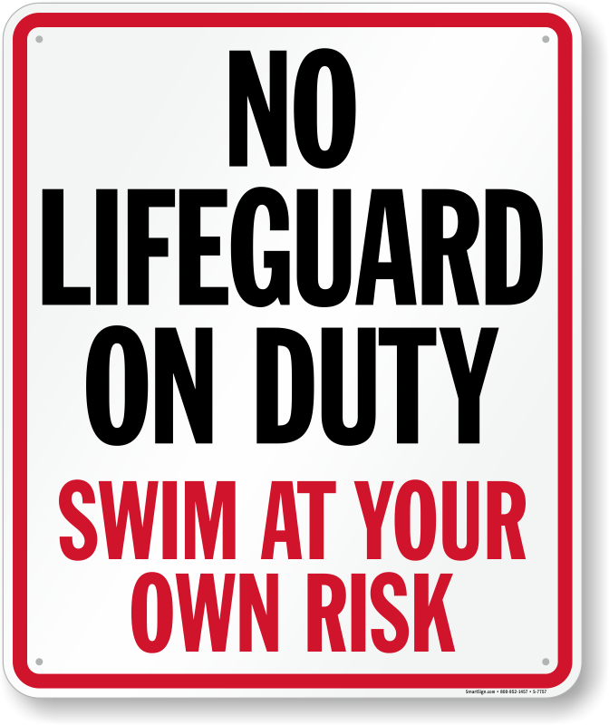 No Lifeguard On Duty Swim At Your Own Risk Sign Sku S 7757