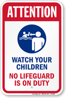 Attention Watch Your Children No Lifeguard Sign