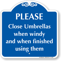 Close Umbrellas When Windy and Finished Using Sign