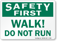 Walk Do Not Run Safety First Sign