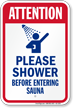 Attention, Shower Before Entering Sauna Sign