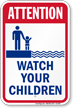 Attention Watch Your Children Pool Sign
