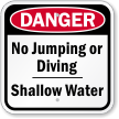 No Jumping Or Diving Shallow Water Danger Sign
