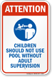 Children Don't Use Without Adult Supervision Sign