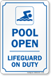 Pool Open Lifeguard on Duty Sign