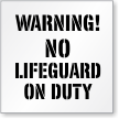 No Lifeguard On Duty Stencil