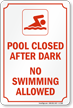 Pool Closed After Dark, No Swimming Allowed Sign