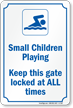 Small Children Playing - Keep Gate Locked Sign