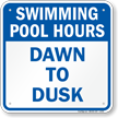 Swimming Pool Hours Dawn To Dusk Sign