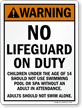 Warning No Lifeguard on Duty. Children un the age of 14 should not use swimming pool or spa without an adult in attendance.