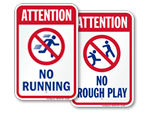 No Roughhousing, Running Signs