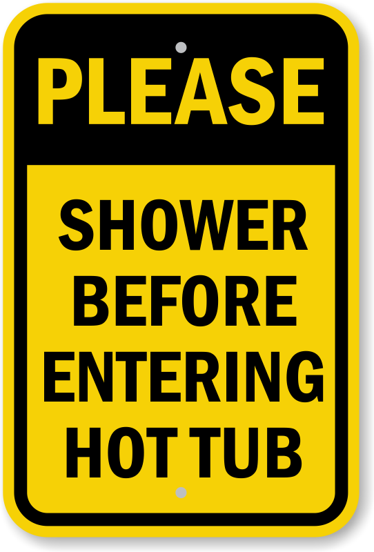 Shower Before Entering Hot Tub Sign Unbeatable Prices