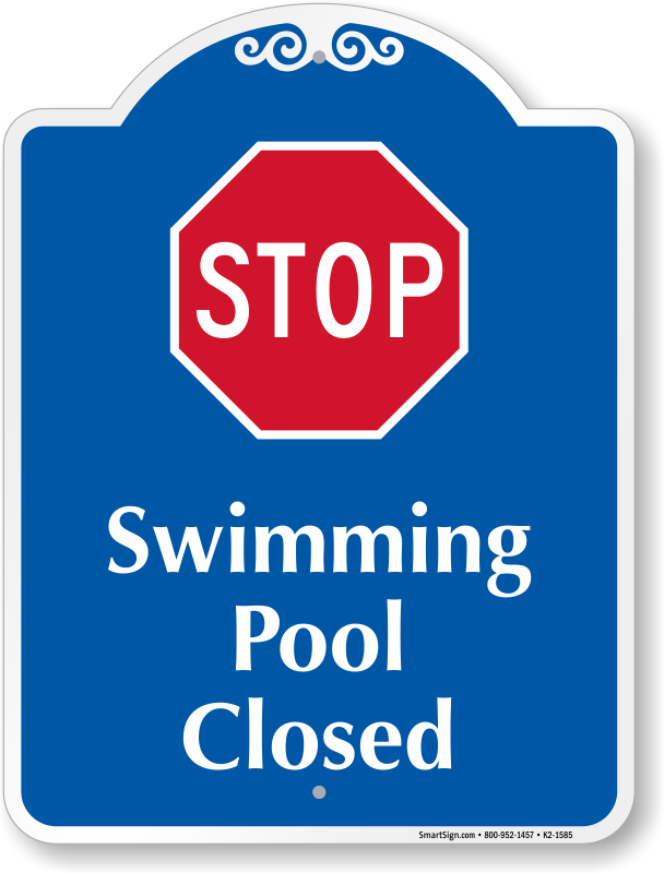 bf4a9b4924e Swimming Pool Closed Signs