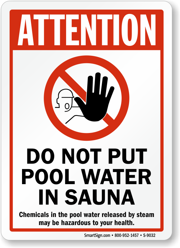 Attention Dont Put Pool Water In Sauna Sign Sku S 9032