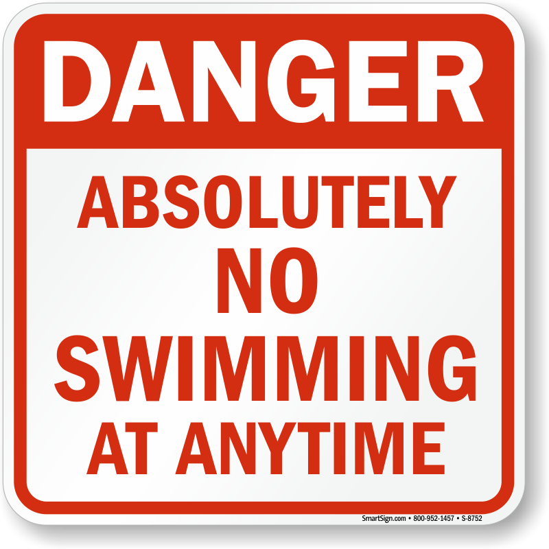danger absolutely no swimming at anytime sign sku s8752