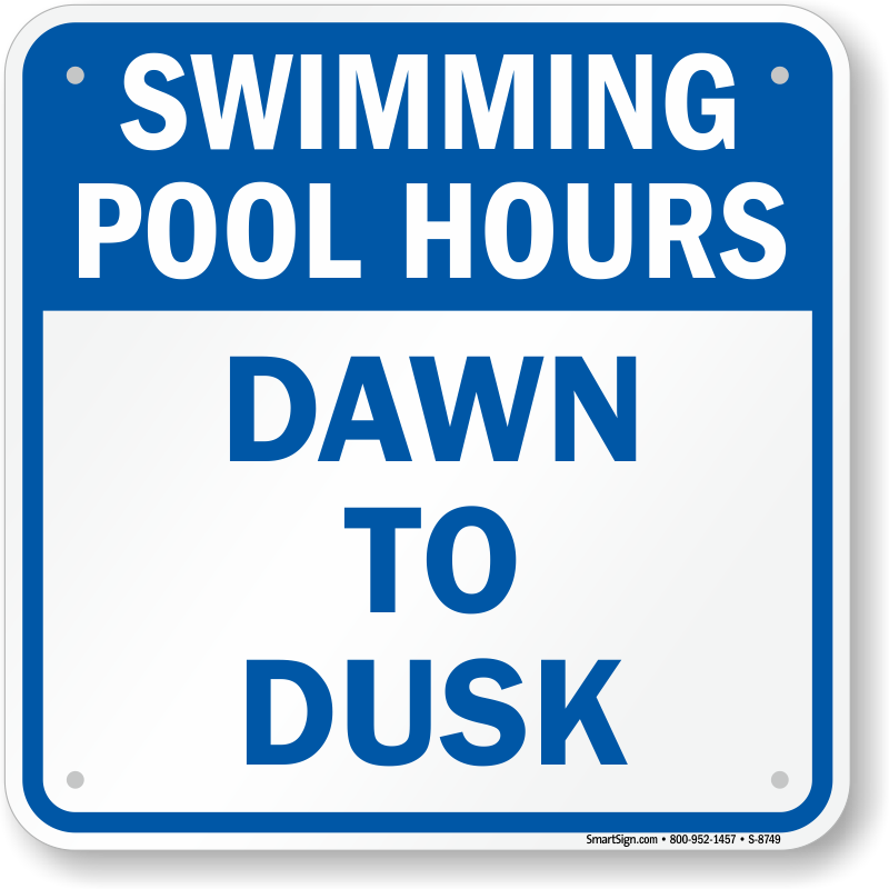 Swimming Pool Hours Sign Dawn To Dusk Sku S 8749
