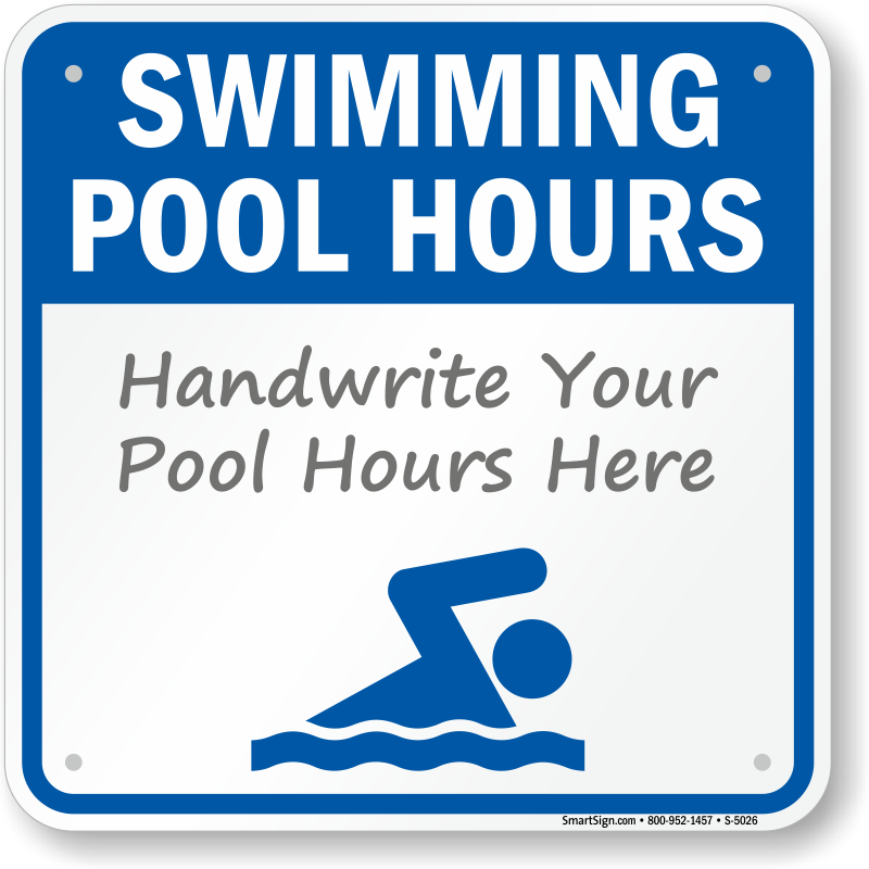 Swimming pool hours sign handwrite your pool hours sku s 5026 for Mangalore swimming pool timings