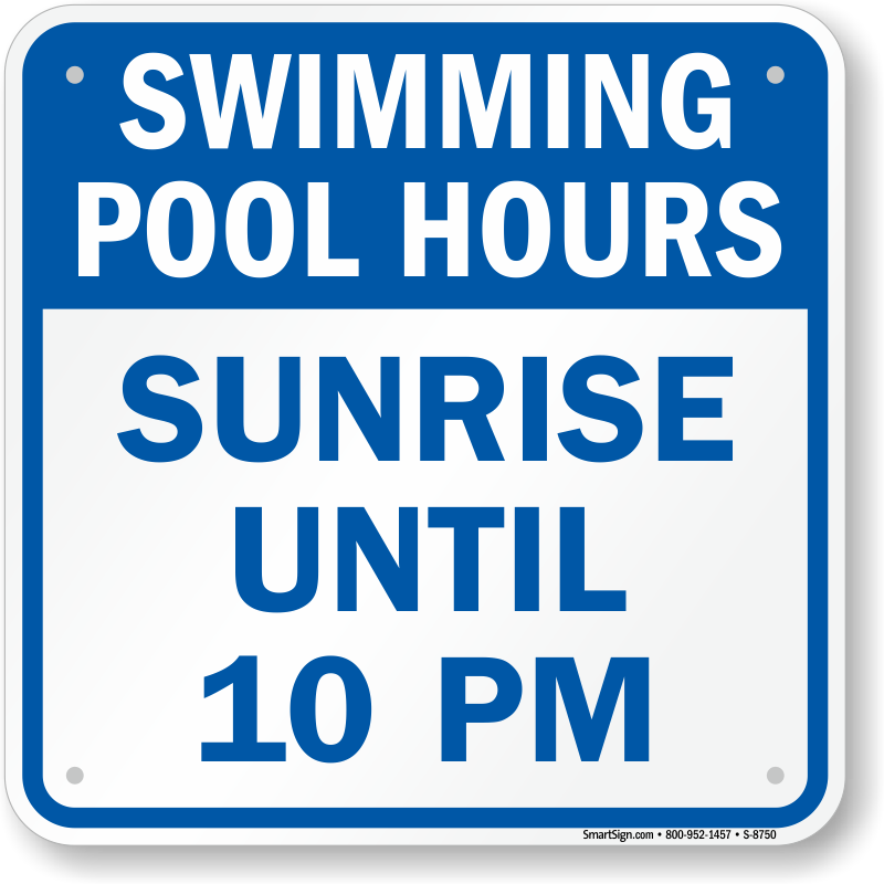 Sunrise Until 10 Pm Swimming Pool Hours Sign Sku S 8750