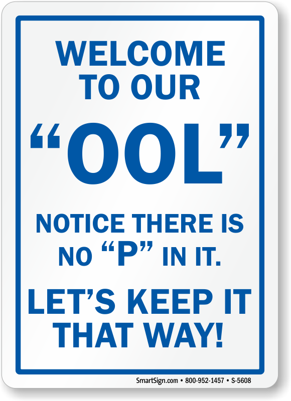 Welcome to our OOL No \'P\' Funny Pool Sign, SKU: S-5608