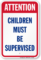 Attention Children Must Be Supervised Sign