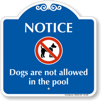 Dogs Not allowed In Pool Signature Sign