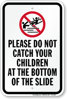 Dont Catch Children At Bottom Of Slide Sign