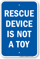 Rescue Device Is Not A Toy Sign