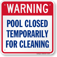 Warning Pool Closed Temporarily For Cleaning Sign