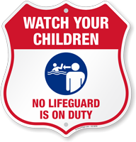Watch Your Children No Lifeguard On Duty Shield Sign