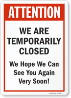 Attention We Are Temporarily Closed Retail Service Sign