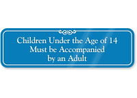 Children Under 14 Be Accompanied By Adult Sign