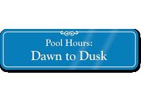 Pool Hours Dawn To Dusk ShowCase Wall Sign