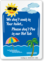 Please Don't Pee In Our Hot Tub Sign