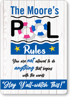 Hey Y All Watch This Funny Personalized Pool Rules Sign