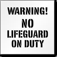 No Lifeguard On Duty Stencil