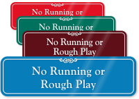 No Running Or Rough Play ShowCase Wall Sign