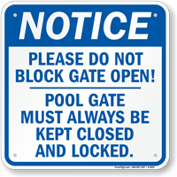 Please Do Not Block Gate Open Pool Sign