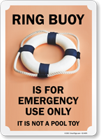 Ring Buoy is for Emergency Use Only Not a Pool Toy Sign