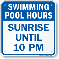 Swimming Pool Hours Sunrise Until 10 PM Sign