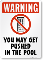 You May Get Pushed In The Pool Sign