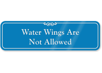 Water Wings Are Not Allowed ShowCase Wall Sign
