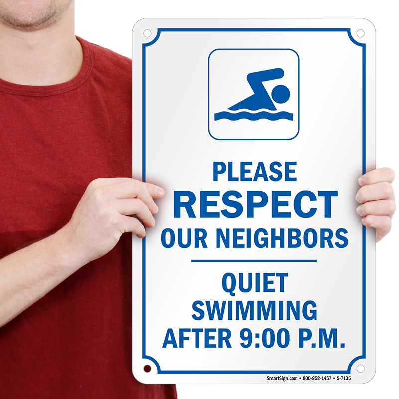 please respect neighbors quiet swimming after 9 00 p m sign sku s