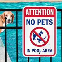 Attention No Pets In Pool Area Signs