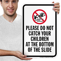 Dont Catch Children At Bottom Of Slide Signs