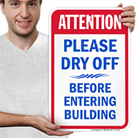 Attention Dry Before Entering Building Signs