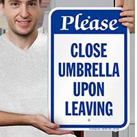 Please Close Umbrella Upon Leaving Signs