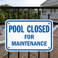 Pool Closed For Maintenance Signs