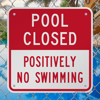 Pool Closed No Swimming Signs