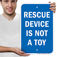 Rescue Device Is Not A Toy Signs