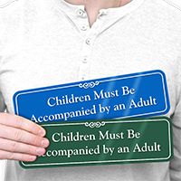 Children Must Be Accompanied By An Adult Sign